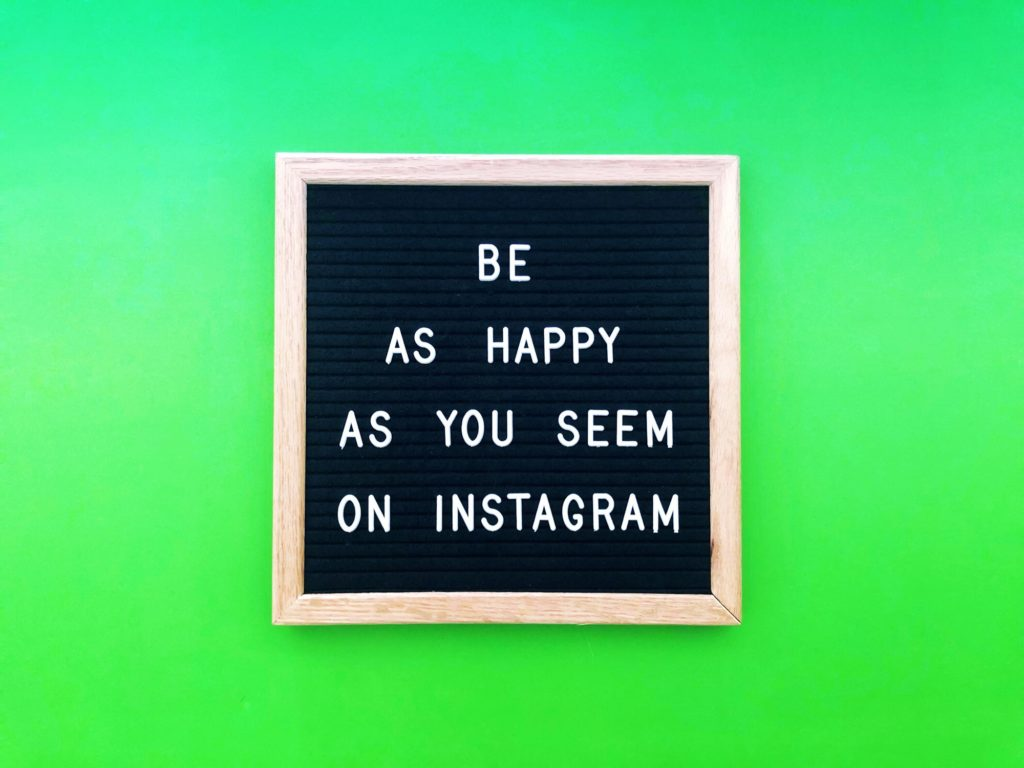 Be as happy as you seem on Instagram